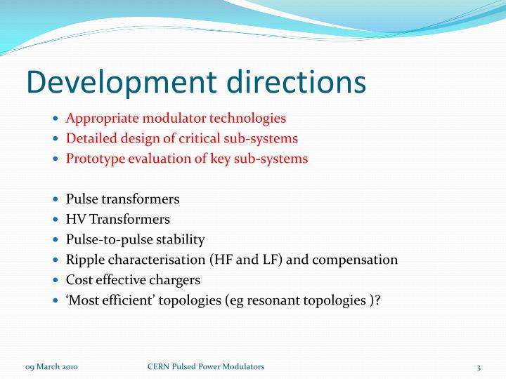 Development directions