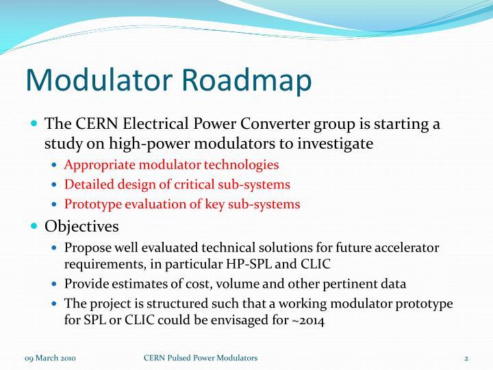 Modulator Roadmap