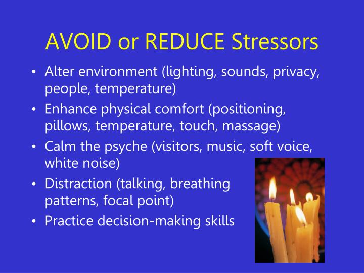 AVOID or REDUCE Stressors
