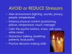 avoid or reduce stressors