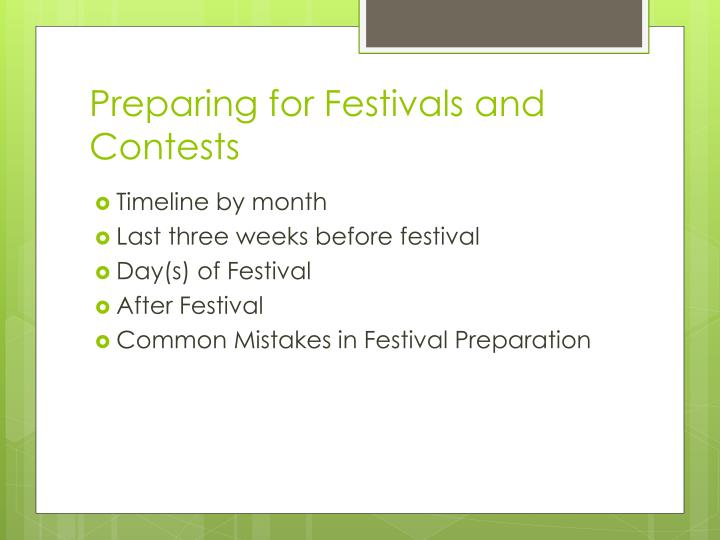 Preparing for festivals and contests