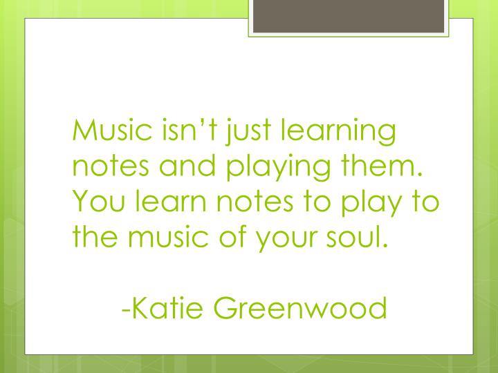 Music isn't just learning notes and playing them.  You learn notes to play to the music of your soul