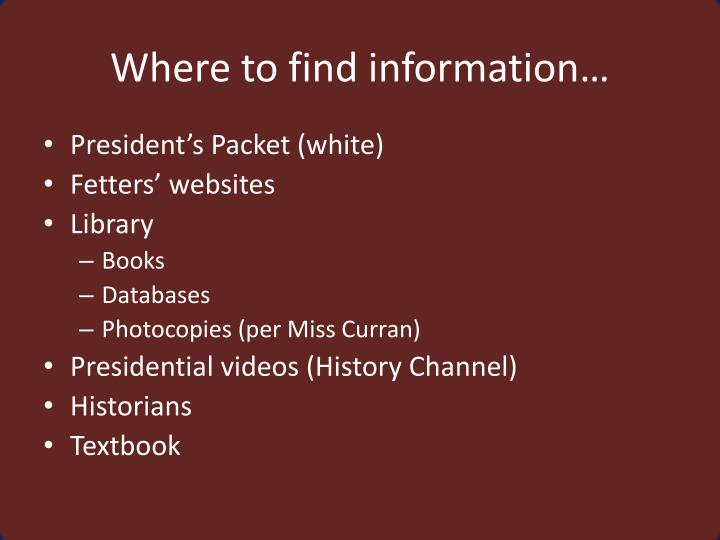 Where to find information…