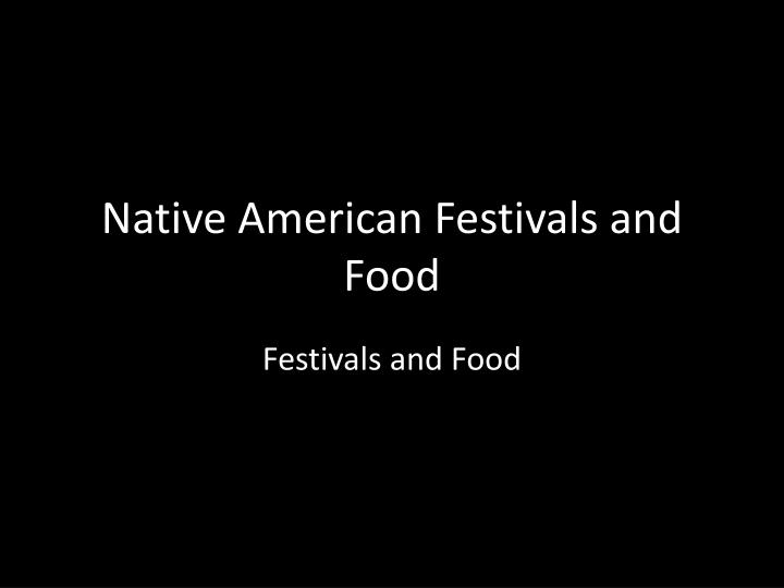 Native american festivals and food