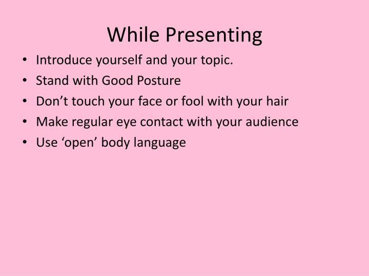 While Presenting
