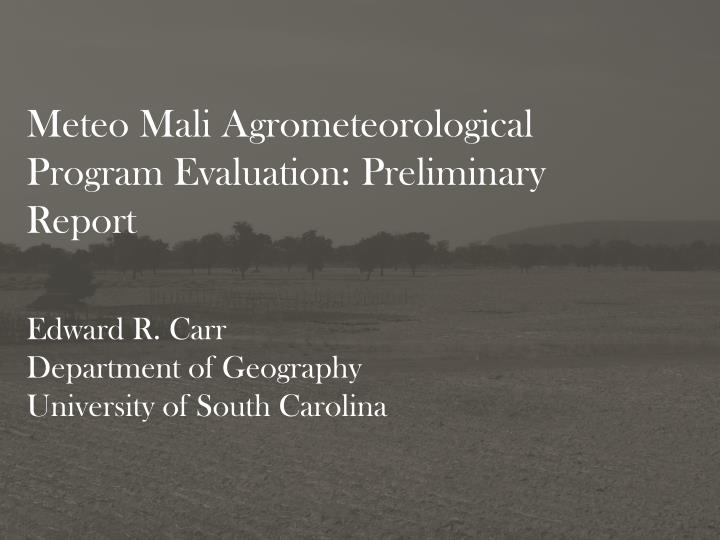 Meteo mali agrometeorological program evaluation preliminary report