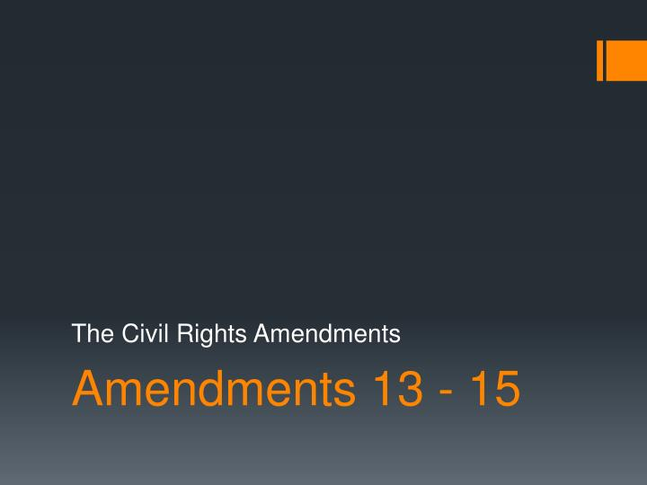 The Civil Rights Amendments