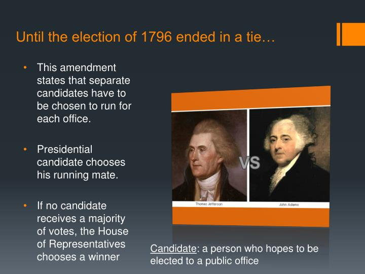 Until the election of 1796 ended in a tie…