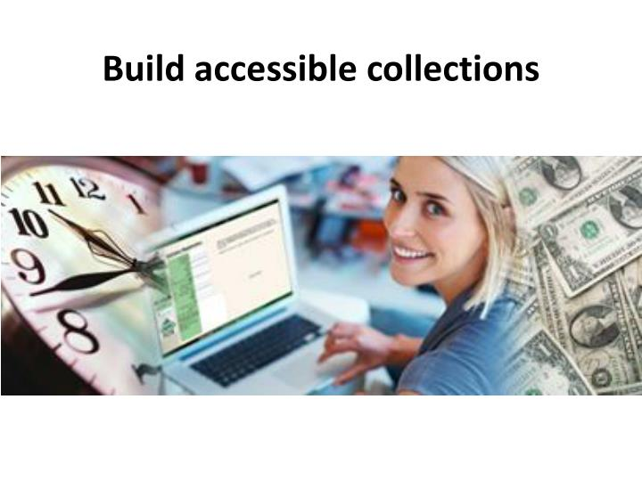 Build accessible collections