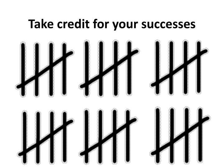 Take credit for your successes