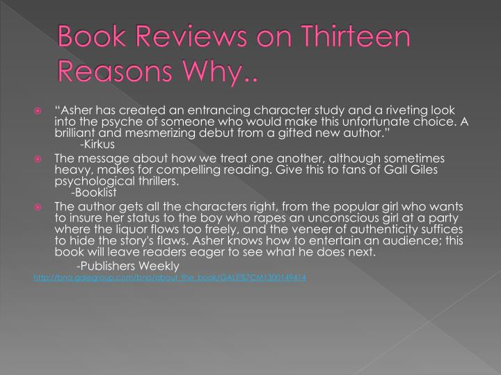 thirteen reasons why character analysis A page for describing characters: 13 reasons why although it focuses on a teen girl's suicide, this show has a lot of people involved in the lead up to her.