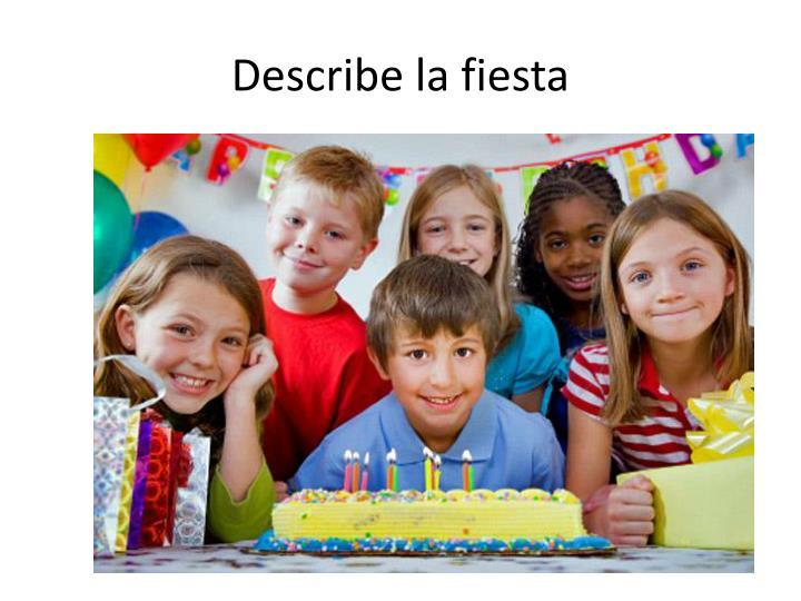 Describe la fiesta