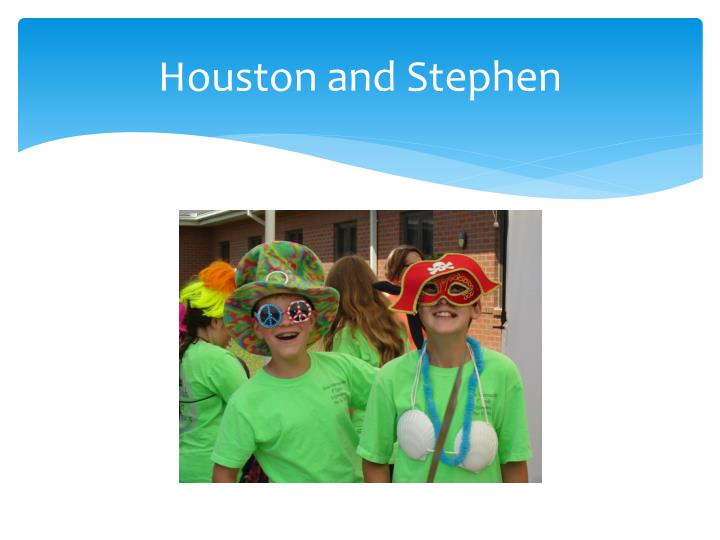 Houston and Stephen