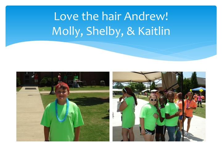Love the hair Andrew!