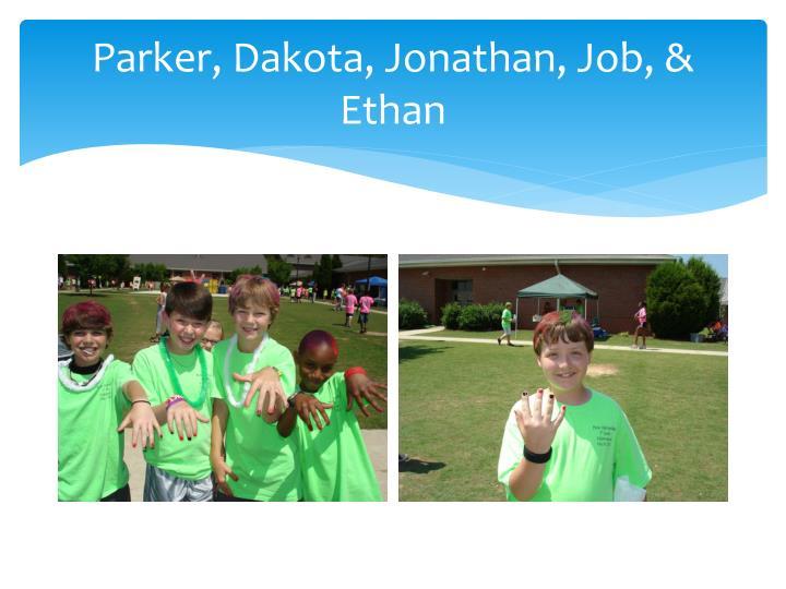 Parker, Dakota, Jonathan, Job, & Ethan