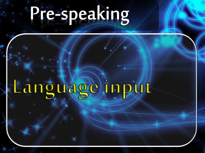 Pre-speaking