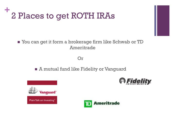 2 Places to get ROTH IRAs