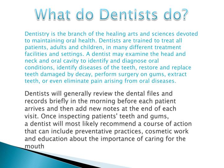 What do Dentists do?