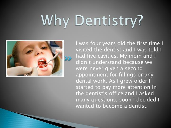 Why dentistry