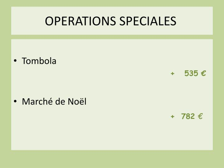 OPERATIONS SPECIALES