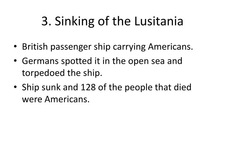 3. Sinking of the Lusitania