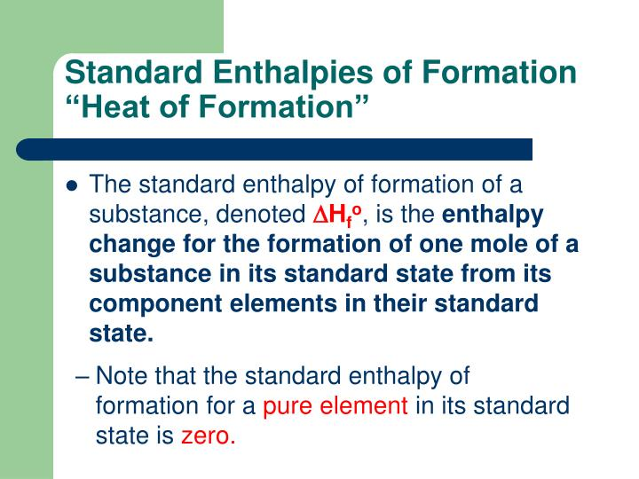 Standard enthalpies of formation heat of formation