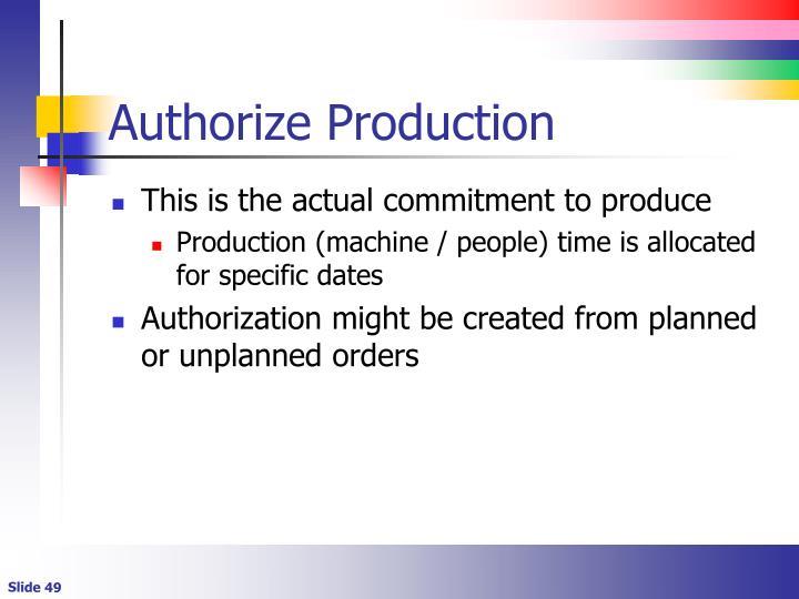 Authorize Production
