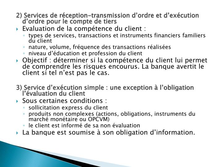 2) Services de réception-transmission d'ordre et d'exécution d'ordre pour le compte de tiers