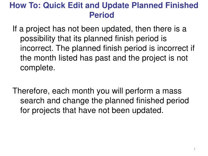 How to quick edit and update planned finished period