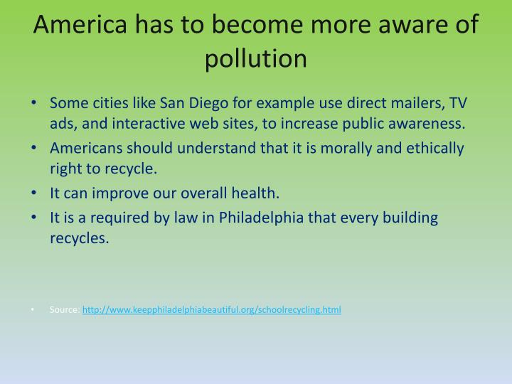 America has to become more aware of pollution