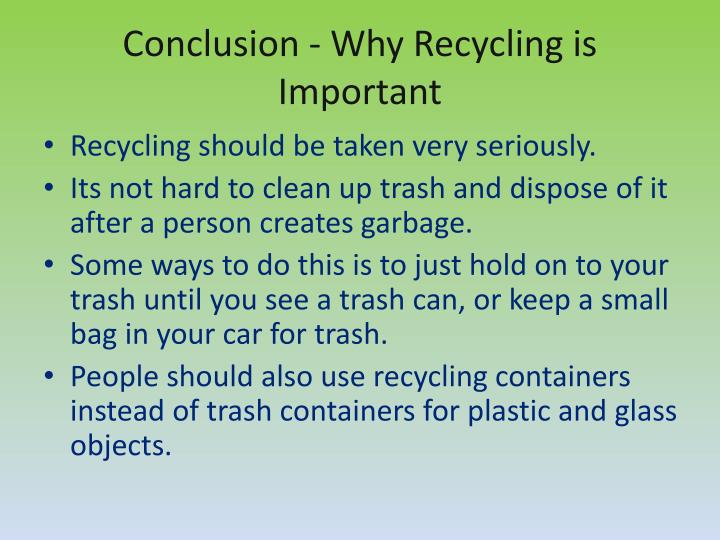 Conclusion - Why Recycling is Important