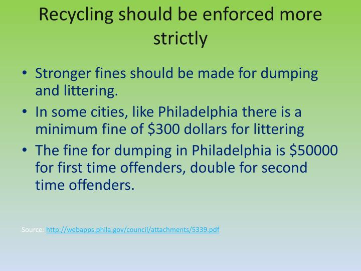Recycling should be enforced more strictly