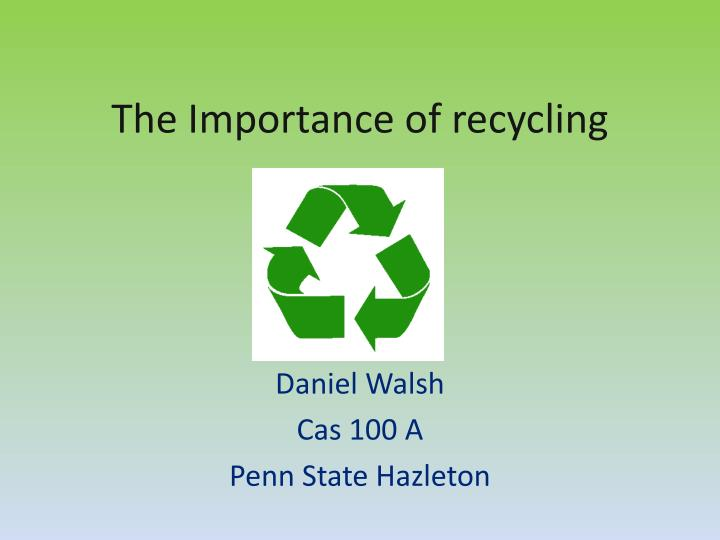 The importance of recycling
