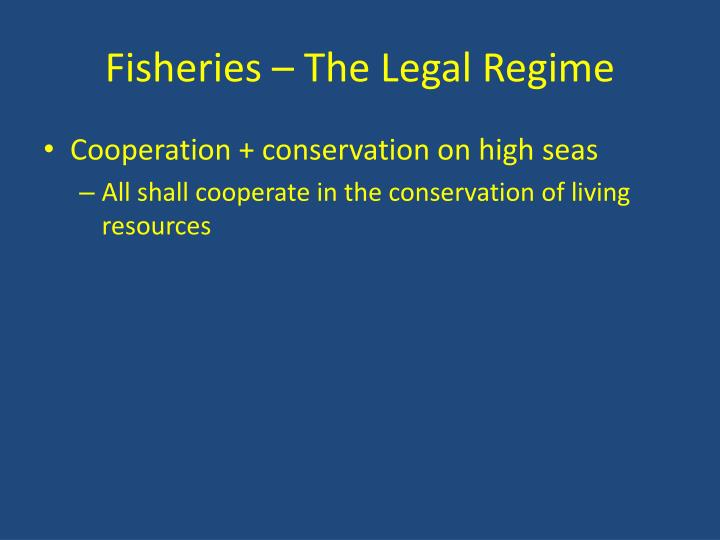 Fisheries – The Legal Regime