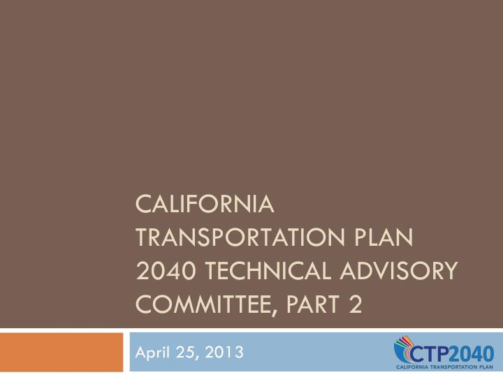 California transportation plan 2040 technical advisory committee part 2
