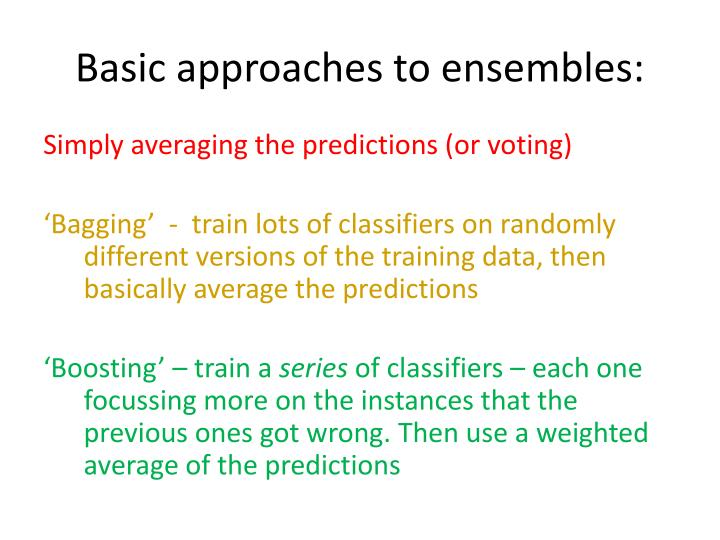 Basic approaches to ensembles: