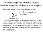 why those specific formulas for the classifier weights and the instance weights2