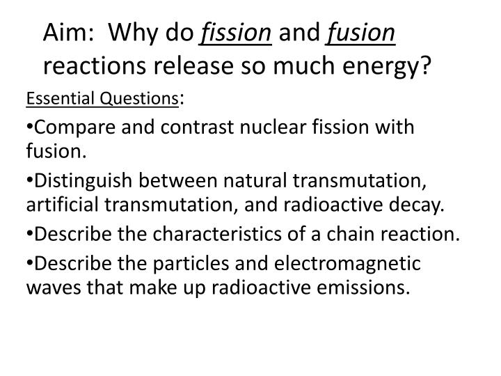 Aim why do fission and fusion reactions release so much energy