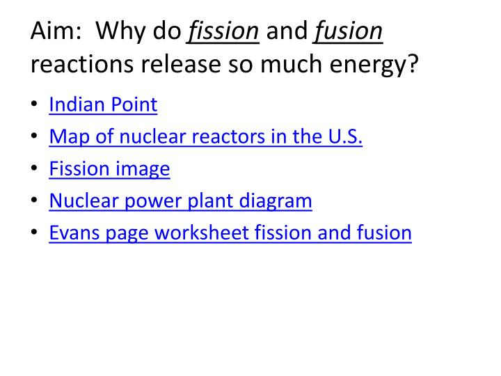 Aim why do fission and fusion reactions release so much energy1