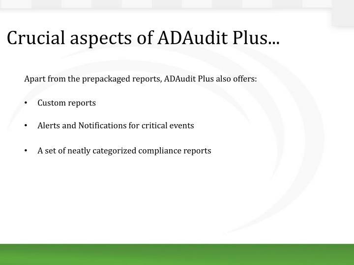 Crucial aspects of ADAudit Plus...