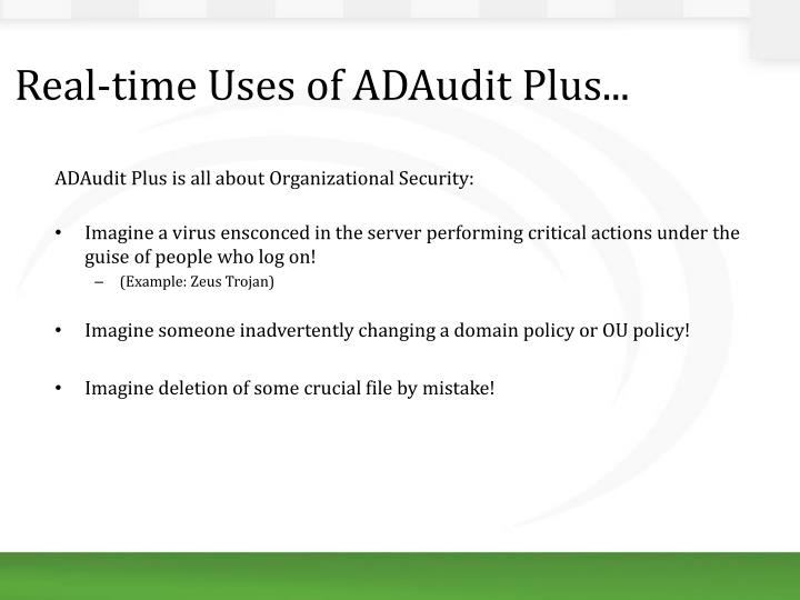 Real-time Uses of ADAudit Plus...