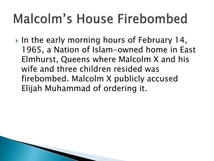 Malcolm's House Firebombed