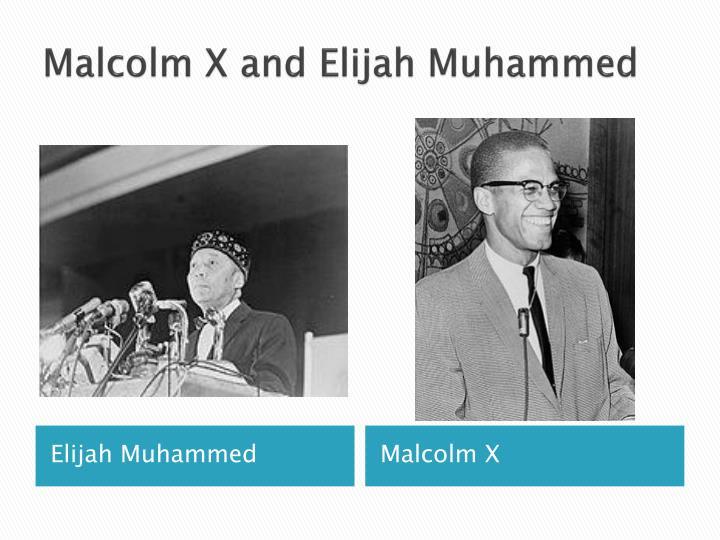 Malcolm X and Elijah