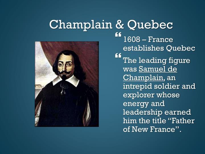 Champlain & Quebec