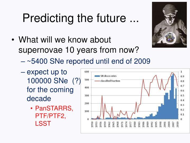 Predicting the future ...