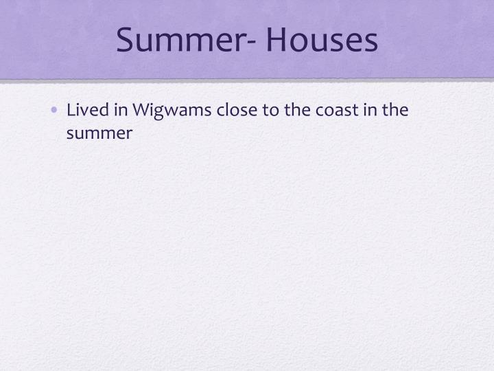 Summer- Houses