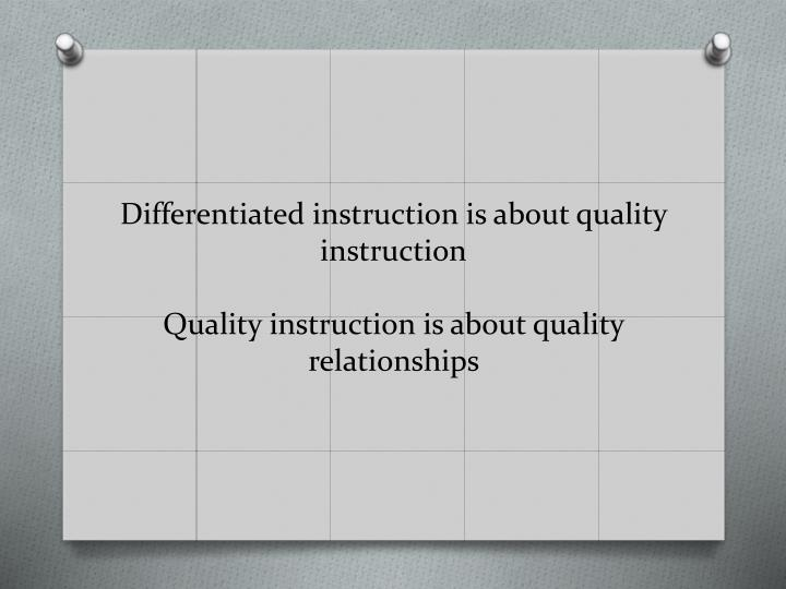 Differentiated instruction is about quality instruction