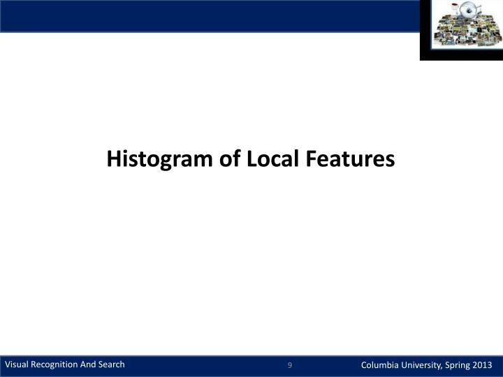 Histogram of Local Features