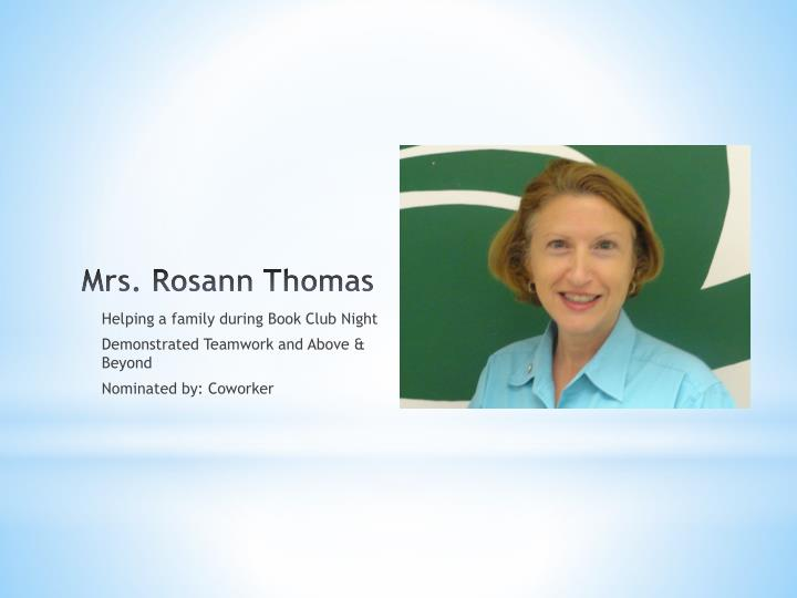 Mrs. Rosann Thomas
