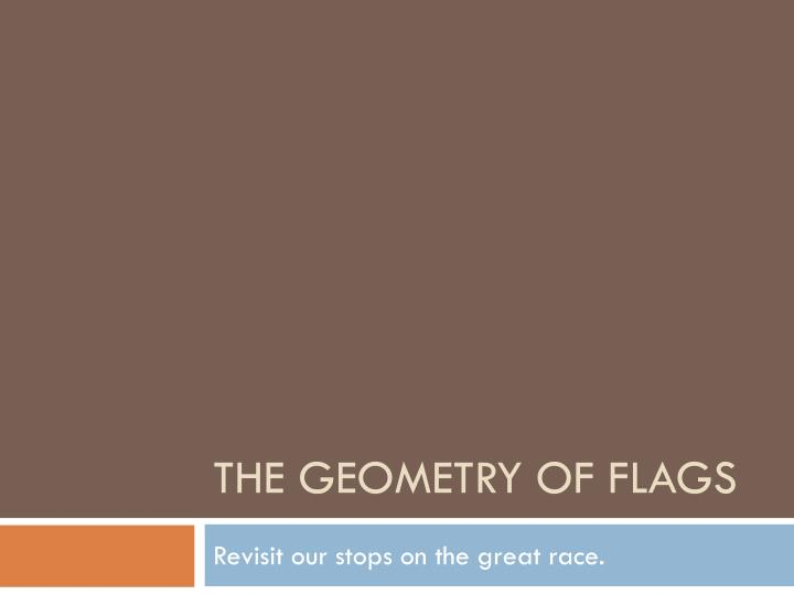 The Geometry of Flags